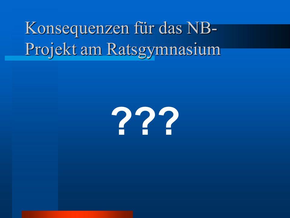 Konsequenzen für das NB-Projekt am Ratsgymnasium