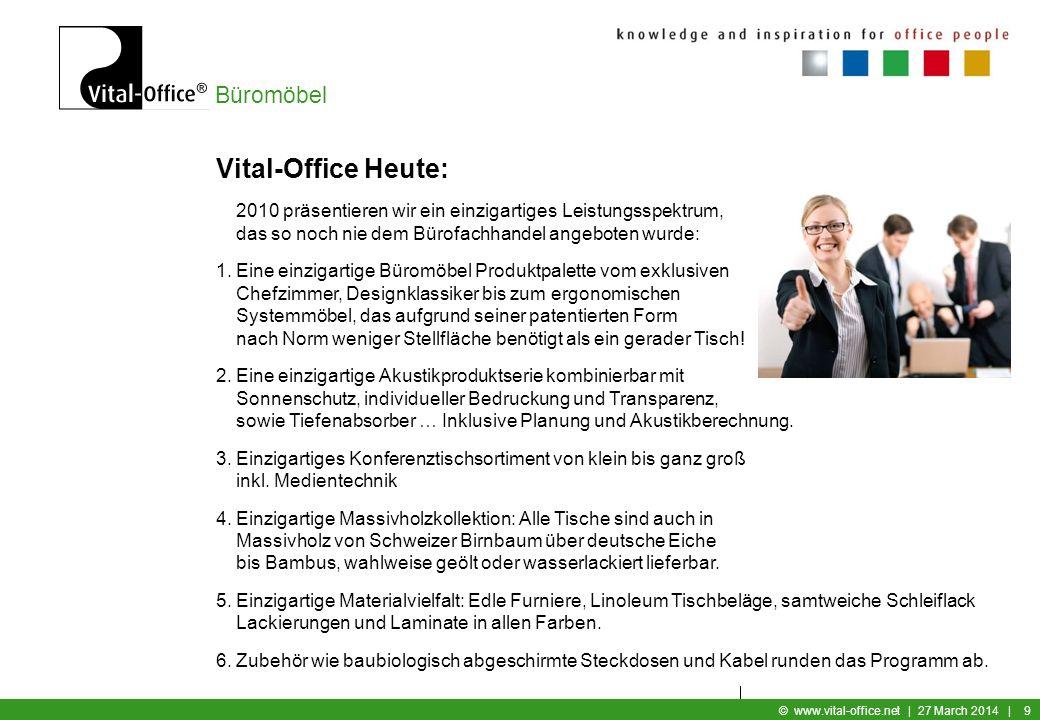 Vital-Office Heute: 2010 präsentieren wir ein einzigartiges Leistungsspektrum, das so noch nie dem Bürofachhandel angeboten wurde: