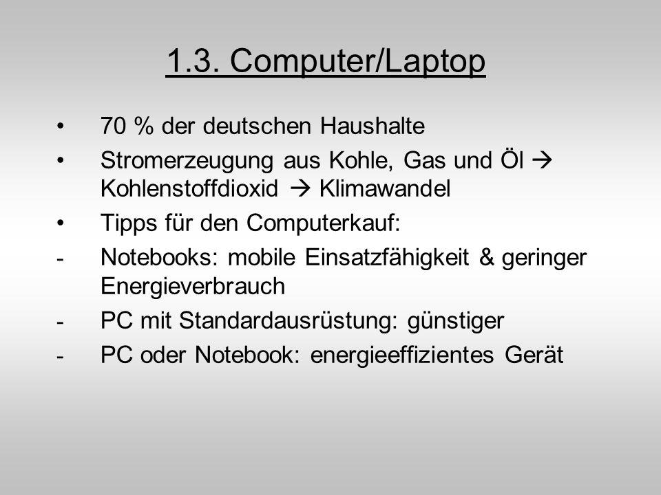 1.3. Computer/Laptop 70 % der deutschen Haushalte
