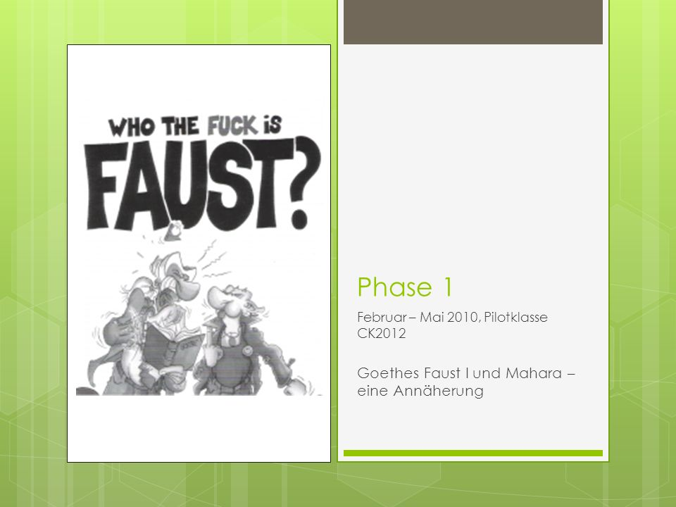 Phase 1 Goethes Faust I und Mahara – eine Annäherung