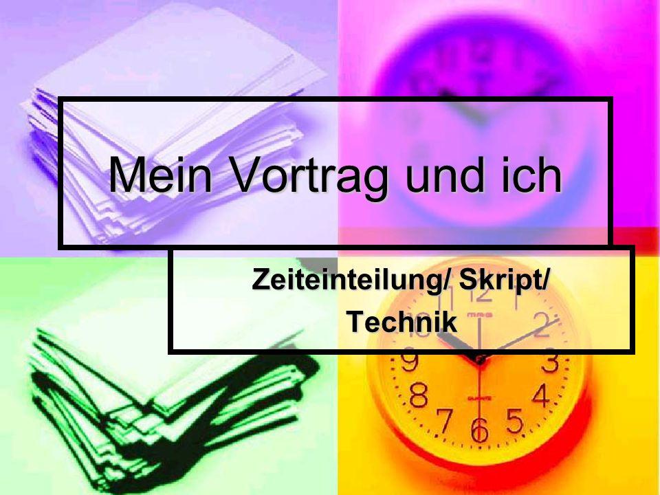 Zeiteinteilung/ Skript/ Technik