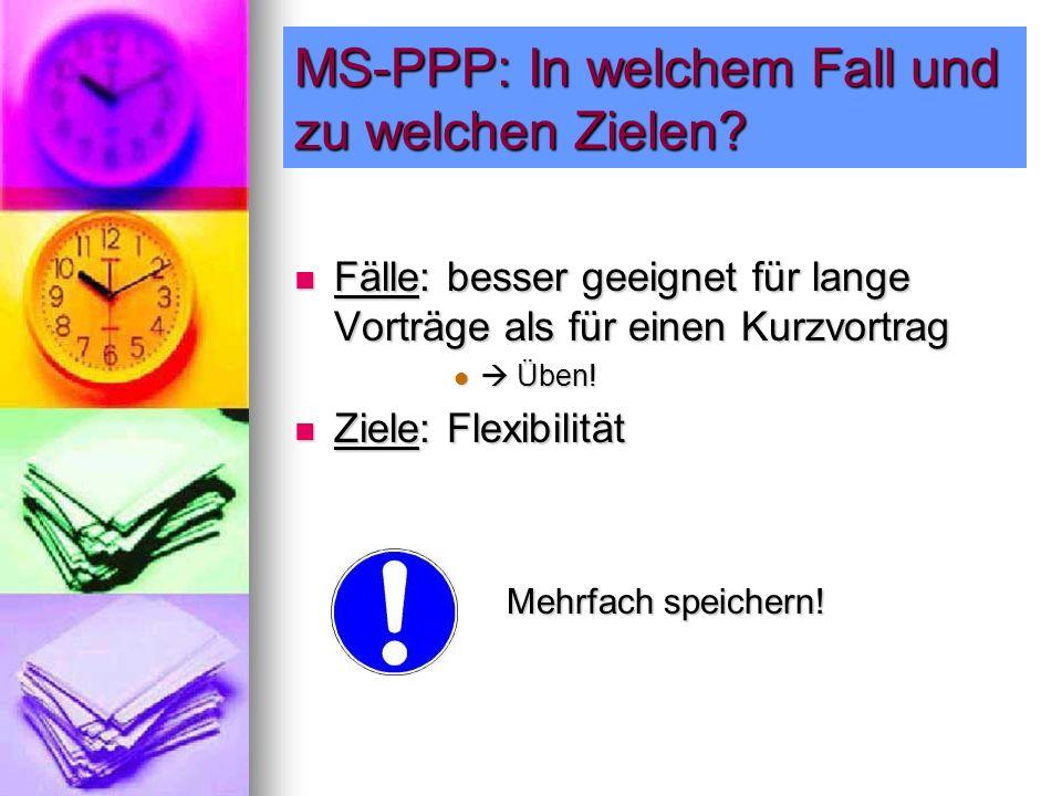 MS-PPP: In welchem Fall und zu welchen Zielen