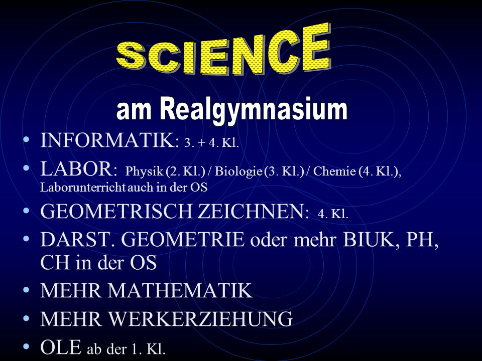 SCIENCE am Realgymnasium INFORMATIK: 3. + 4. Kl.