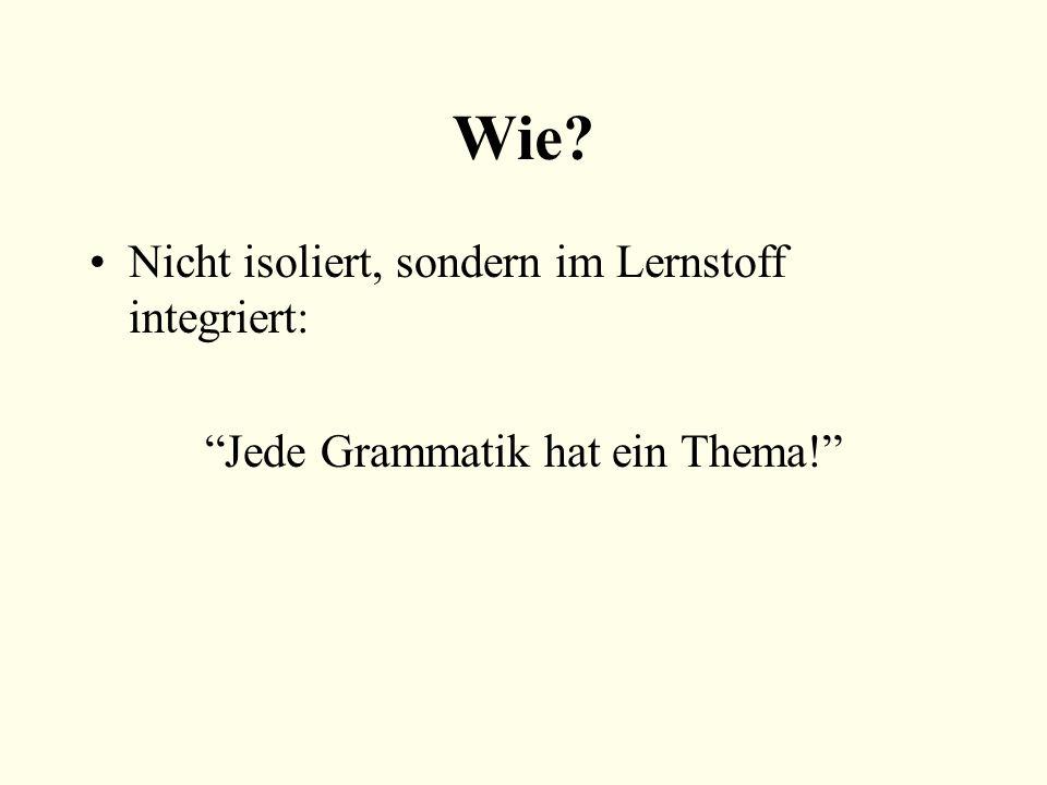 Jede Grammatik hat ein Thema!