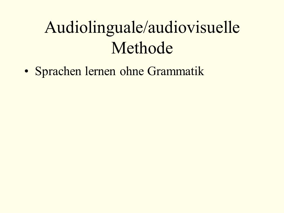 Audiolinguale/audiovisuelle Methode