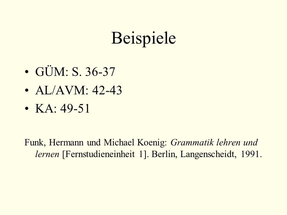Beispiele GÜM: S. 36-37 AL/AVM: 42-43 KA: 49-51