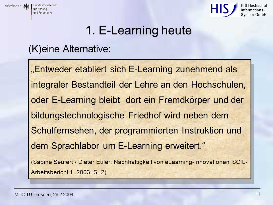 1. E-Learning heute (K)eine Alternative: