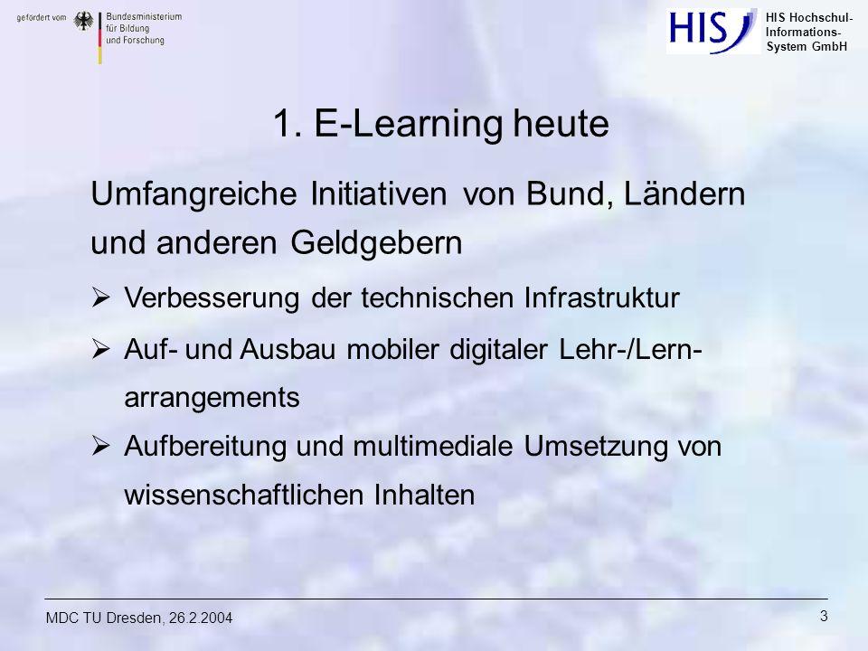 1. E-Learning heute Umfangreiche Initiativen von Bund, Ländern und anderen Geldgebern. Verbesserung der technischen Infrastruktur.
