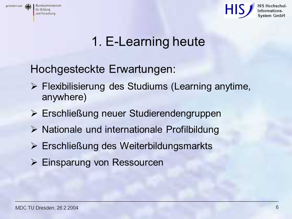 1. E-Learning heute Hochgesteckte Erwartungen: