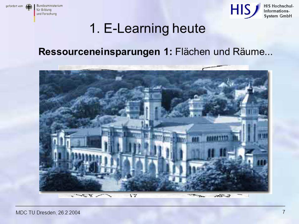 1. E-Learning heute Ressourceneinsparungen 1: Flächen und Räume...