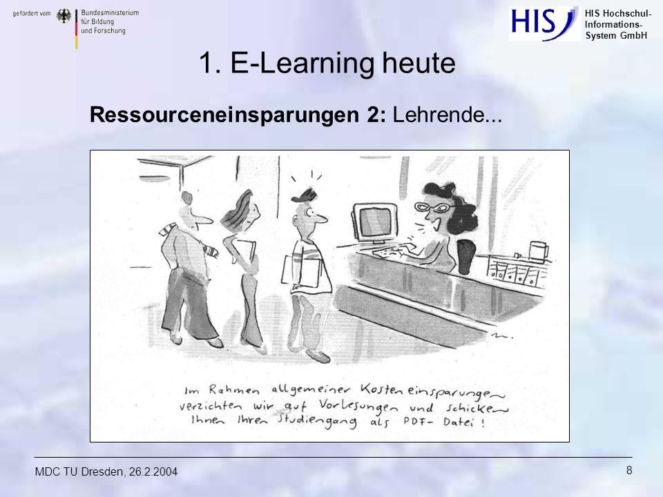 1. E-Learning heute Ressourceneinsparungen 2: Lehrende...