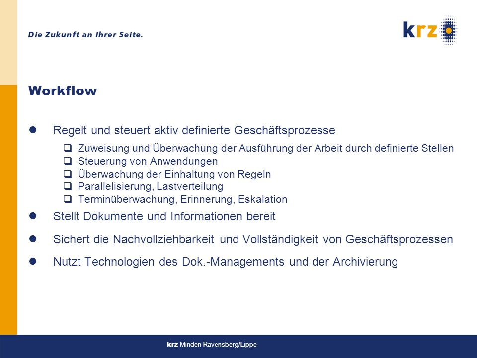 Workflow Regelt und steuert aktiv definierte Geschäftsprozesse