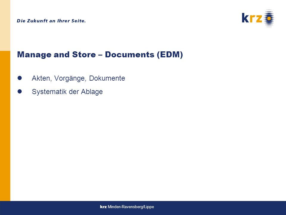 Manage and Store – Documents (EDM)