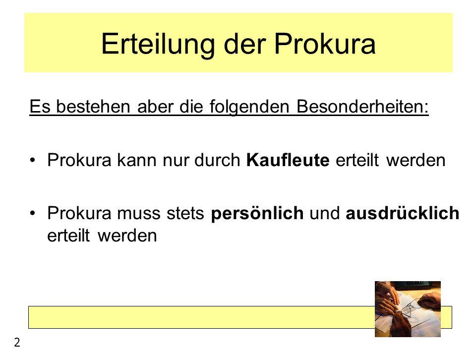 Erteilung der Prokura Es bestehen aber die folgenden Besonderheiten: