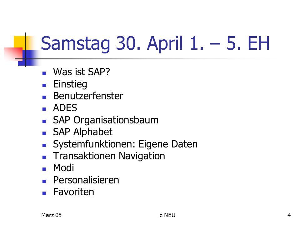 Samstag 30. April 1. – 5. EH Was ist SAP Einstieg Benutzerfenster