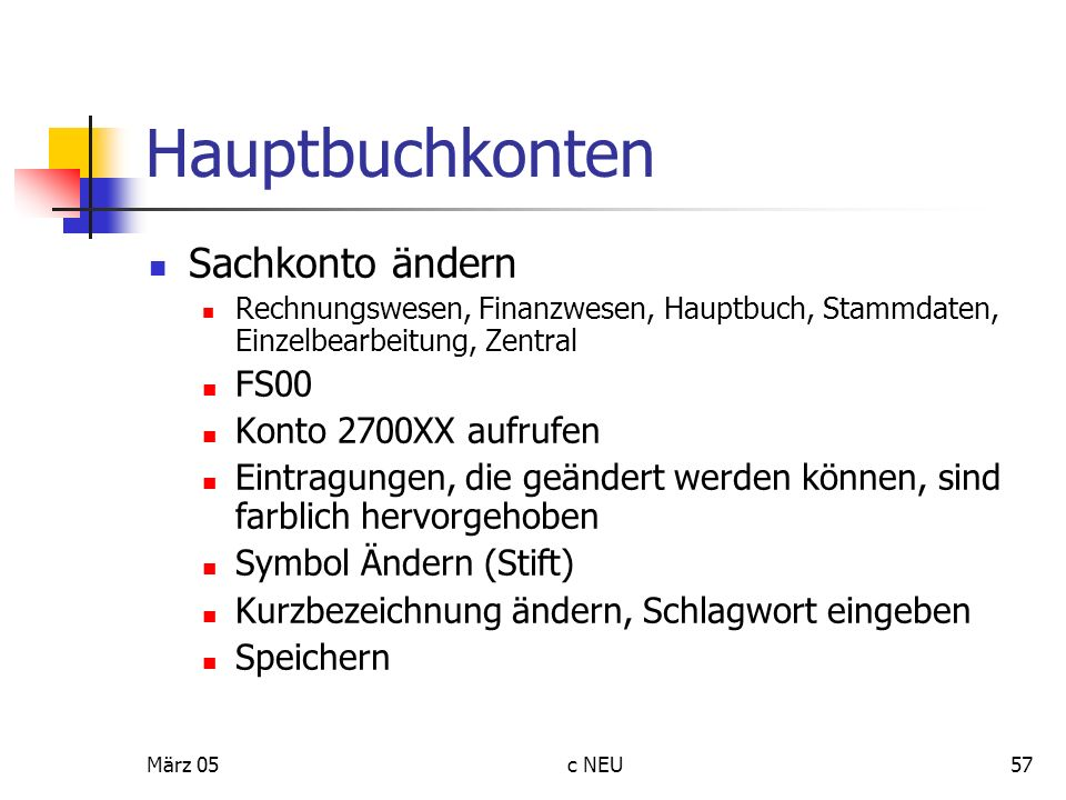 Hauptbuchkonten Sachkonto ändern FS00 Konto 2700XX aufrufen