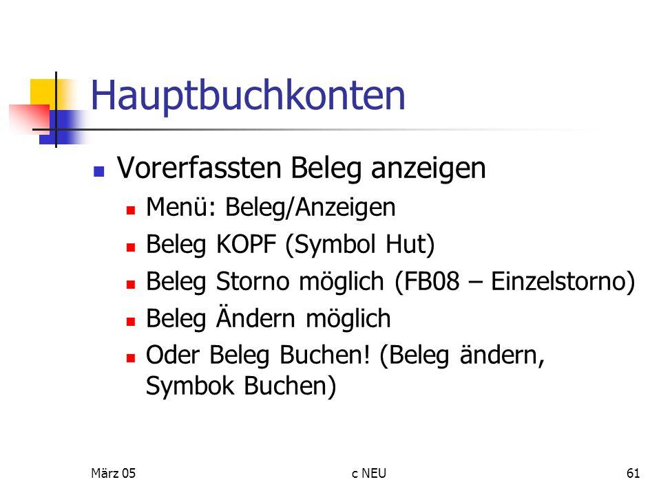 Hauptbuchkonten Vorerfassten Beleg anzeigen Menü: Beleg/Anzeigen