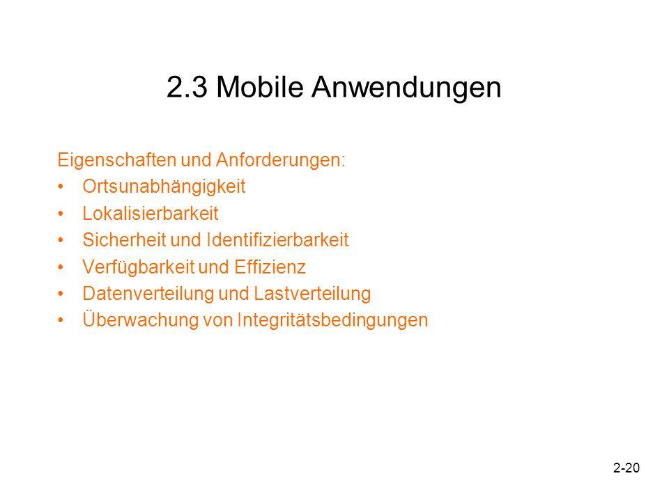 2.3 Mobile Anwendungen Eigenschaften und Anforderungen: