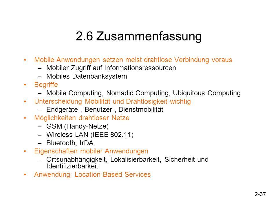 2.6 Zusammenfassung Mobile Anwendungen setzen meist drahtlose Verbindung voraus. Mobiler Zugriff auf Informationsressourcen.