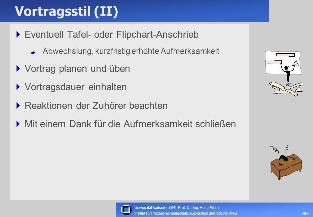Vortragsstil (II) Eventuell Tafel- oder Flipchart-Anschrieb
