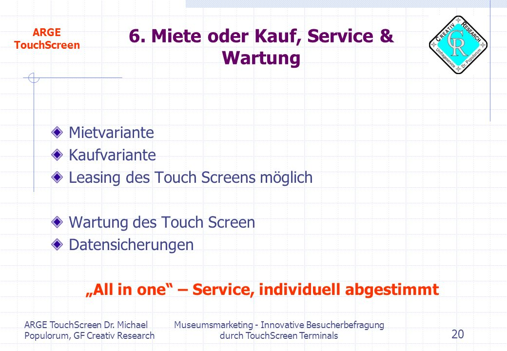 innovative besucherbefragungen durch touchscreen terminals ppt video online herunterladen. Black Bedroom Furniture Sets. Home Design Ideas