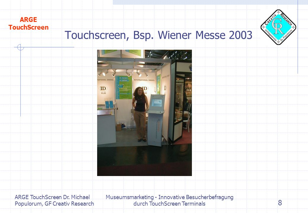 Touchscreen, Bsp. Wiener Messe 2003