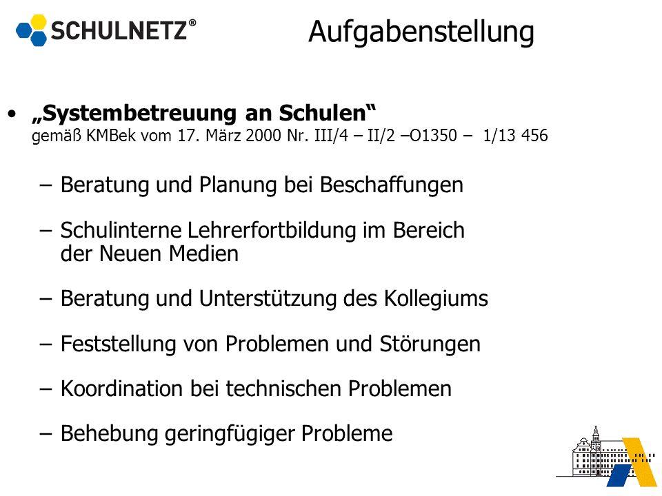 """Aufgabenstellung """"Systembetreuung an Schulen gemäß KMBek vom 17. März 2000 Nr. III/4 – II/2 –O1350 – 1/13 456."""