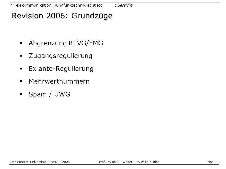 Revision 2006: Grundzüge Abgrenzung RTVG/FMG Zugangsregulierung
