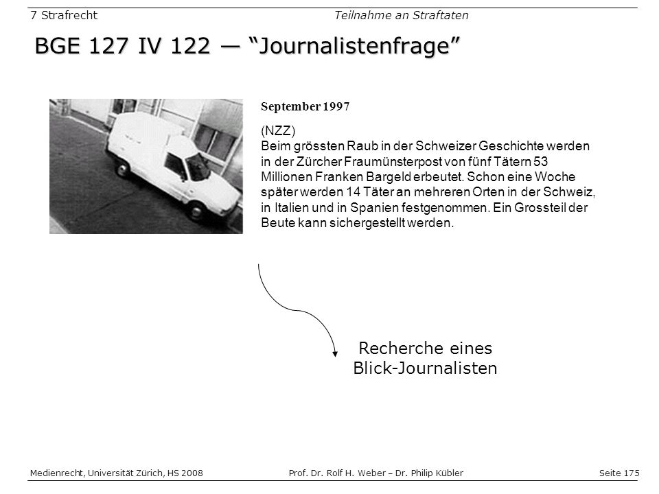 BGE 127 IV 122 — Journalistenfrage