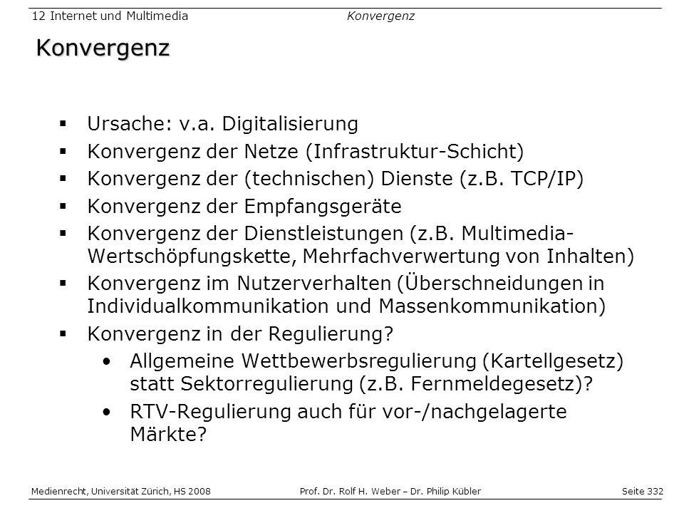 Konvergenz Ursache: v.a. Digitalisierung