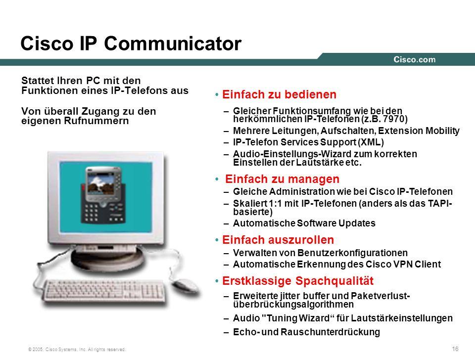 Cisco IP Communicator Einfach zu bedienen Einfach zu managen