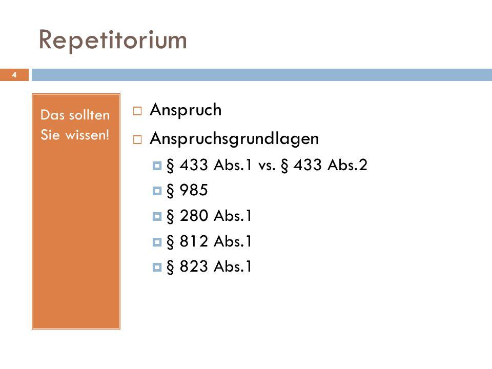 Repetitorium Anspruch Anspruchsgrundlagen § 433 Abs.1 vs. § 433 Abs.2