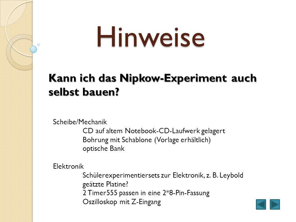 Hinweise Kann ich das Nipkow-Experiment auch selbst bauen