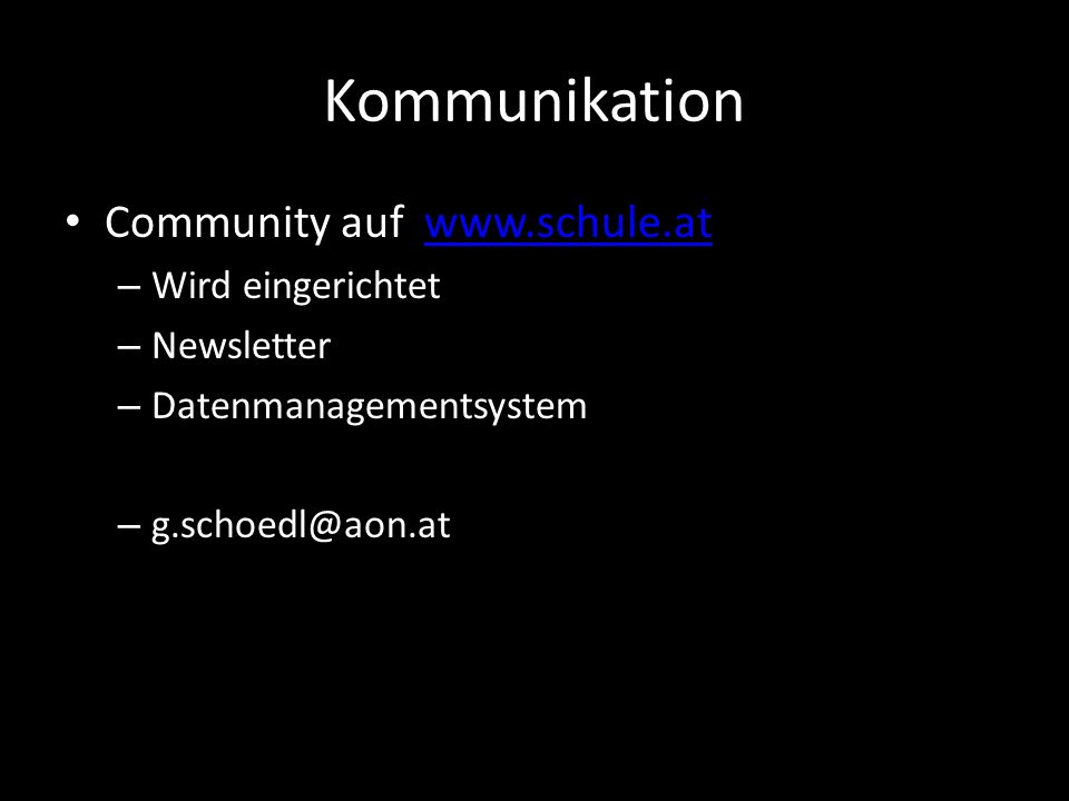 Kommunikation Community auf www.schule.at Wird eingerichtet Newsletter