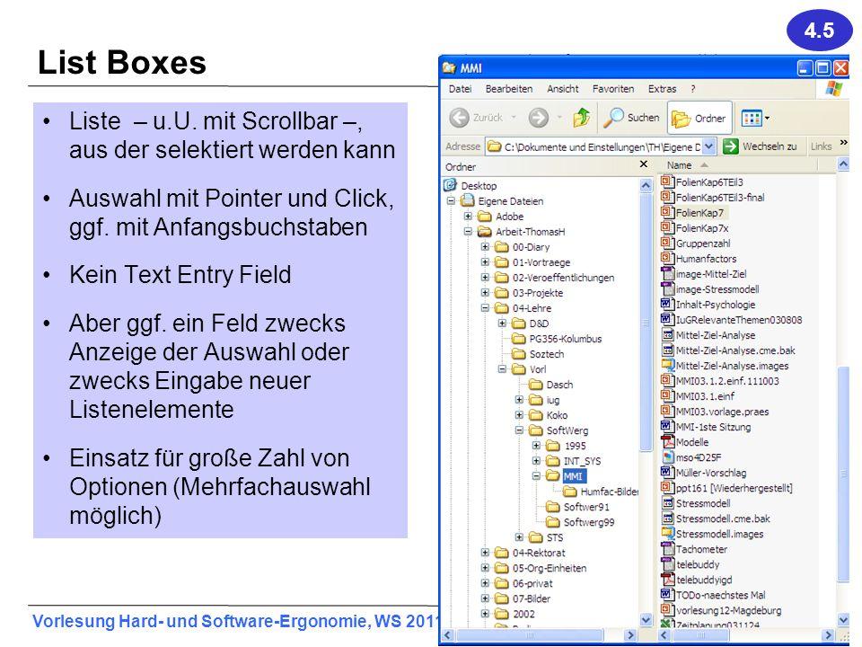 4.5 List Boxes. Liste – u.U. mit Scrollbar –, aus der selektiert werden kann. Auswahl mit Pointer und Click, ggf. mit Anfangsbuchstaben.