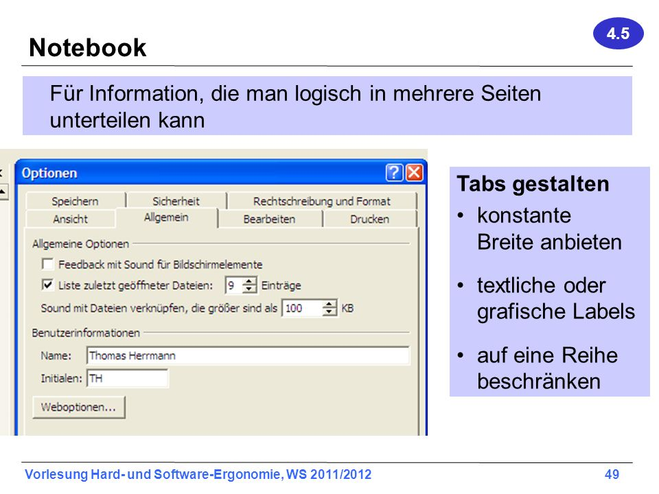 4.5 Notebook. Für Information, die man logisch in mehrere Seiten unterteilen kann. Tabs gestalten.