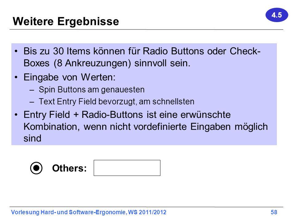 4.5 Weitere Ergebnisse. Bis zu 30 Items können für Radio Buttons oder Check-Boxes (8 Ankreuzungen) sinnvoll sein.