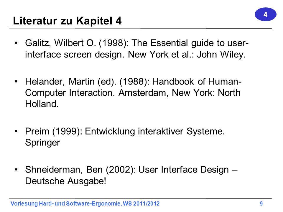 4 Literatur zu Kapitel 4. Galitz, Wilbert O. (1998): The Essential guide to user-interface screen design. New York et al.: John Wiley.