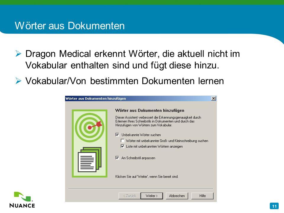 Wörter aus Dokumenten Dragon Medical erkennt Wörter, die aktuell nicht im Vokabular enthalten sind und fügt diese hinzu.