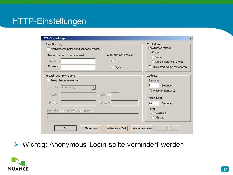 HTTP-Einstellungen Wichtig: Anonymous Login sollte verhindert werden