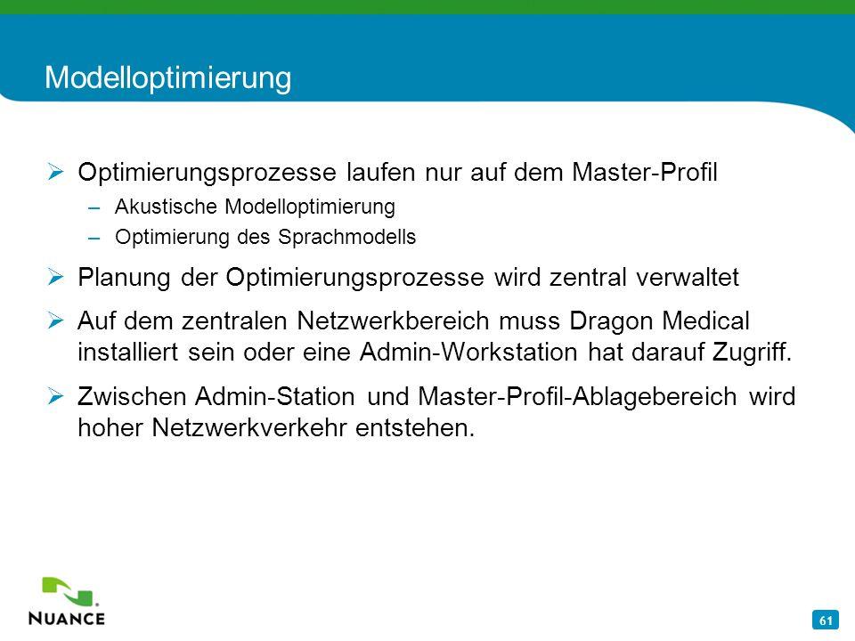 Modelloptimierung Optimierungsprozesse laufen nur auf dem Master-Profil. Akustische Modelloptimierung.