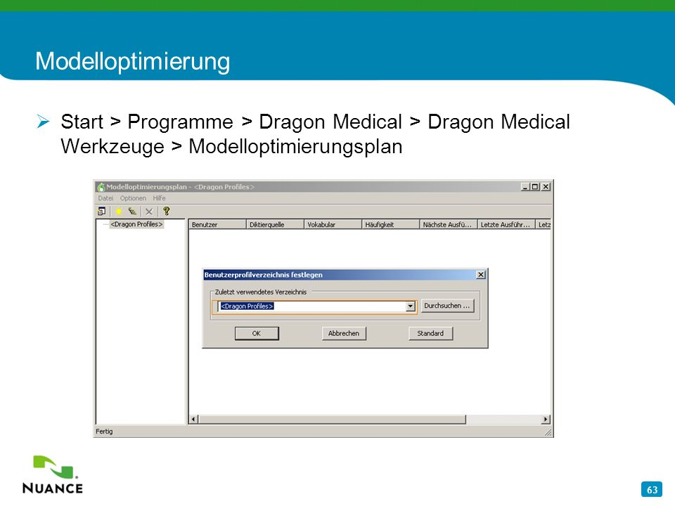 Modelloptimierung Start > Programme > Dragon Medical > Dragon Medical Werkzeuge > Modelloptimierungsplan.