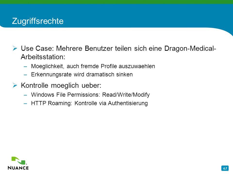 Zugriffsrechte Use Case: Mehrere Benutzer teilen sich eine Dragon-Medical-Arbeitsstation: Moeglichkeit, auch fremde Profile auszuwaehlen.