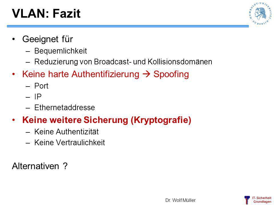 VLAN: Fazit Geeignet für Keine harte Authentifizierung  Spoofing