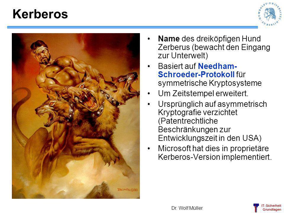 Kerberos Name des dreiköpfigen Hund Zerberus (bewacht den Eingang zur Unterwelt)