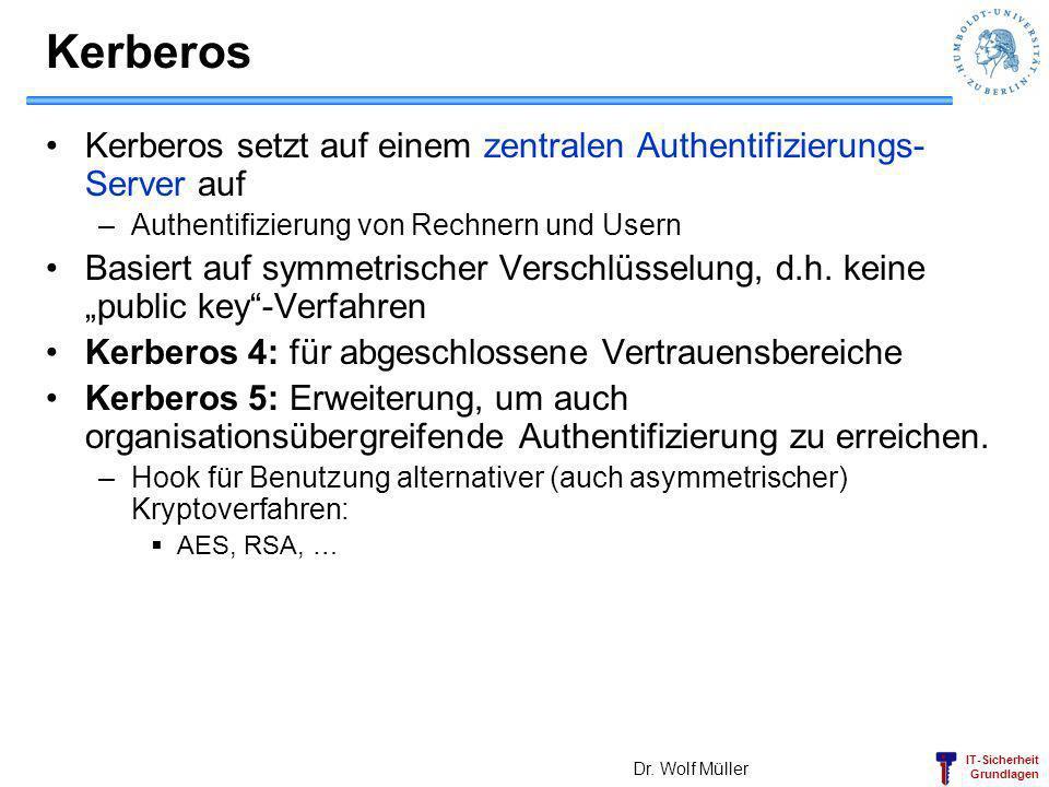 Kerberos Kerberos setzt auf einem zentralen Authentifizierungs-Server auf. Authentifizierung von Rechnern und Usern.