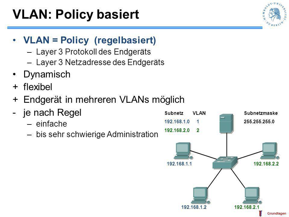 VLAN: Policy basiert VLAN = Policy (regelbasiert) Dynamisch + flexibel