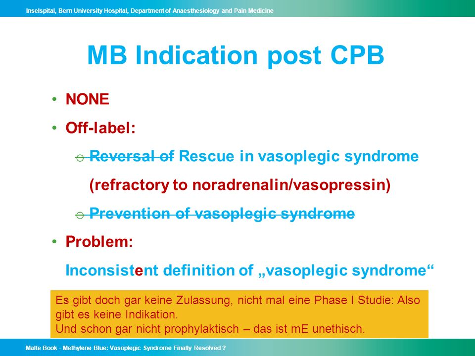 MB Indication post CPB NONE Off-label: