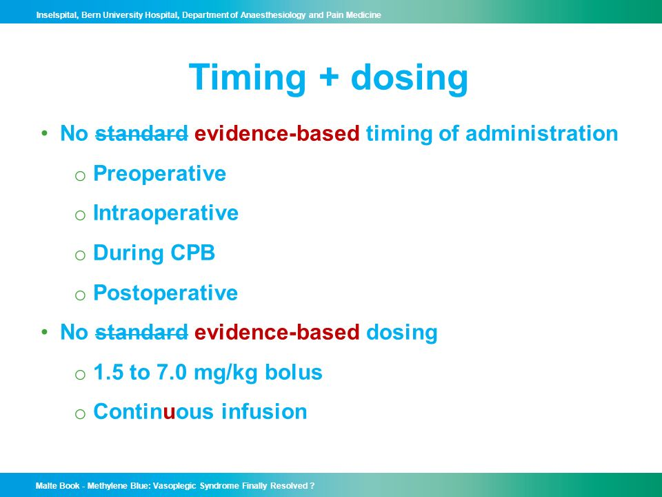 Timing + dosing No standard evidence-based timing of administration