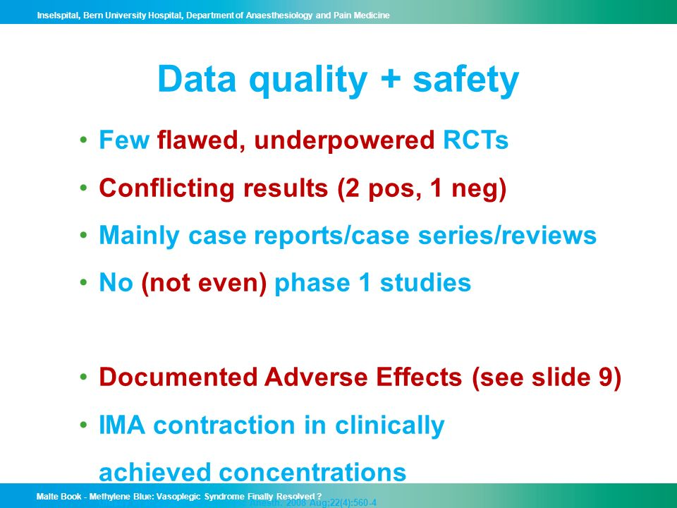 Data quality + safety Few flawed, underpowered RCTs